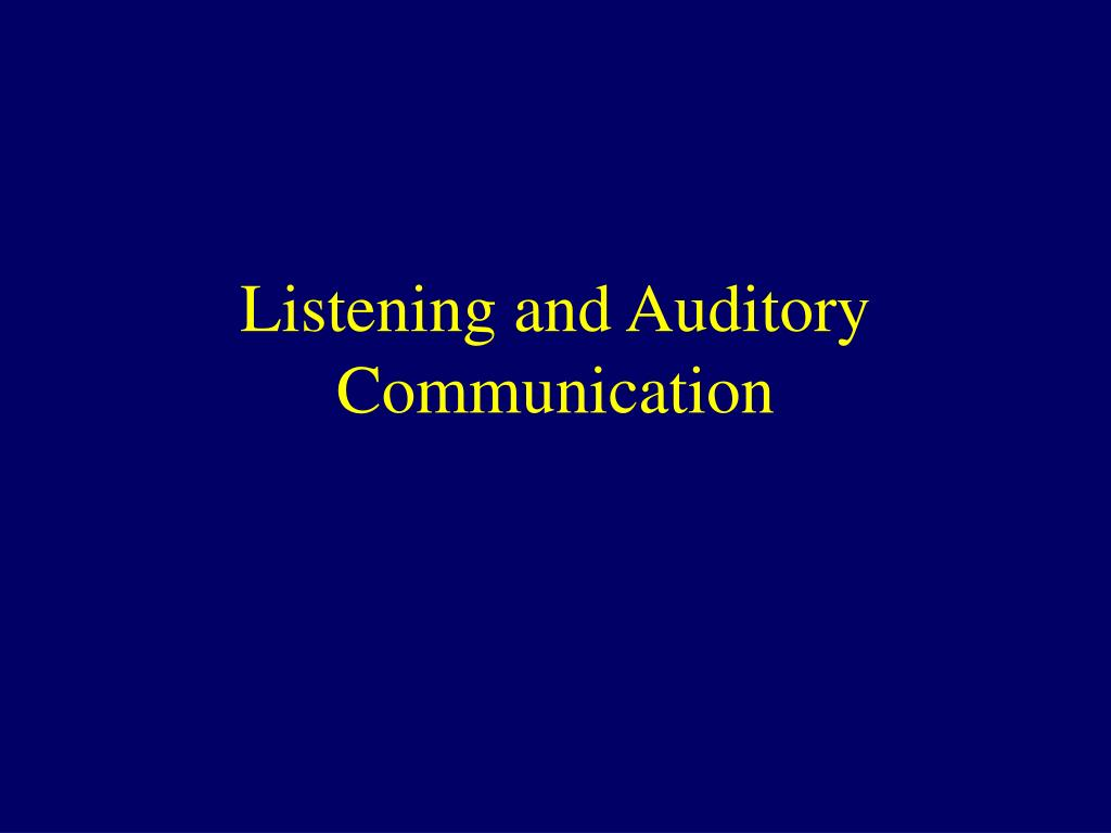 Listening and Auditory Communication