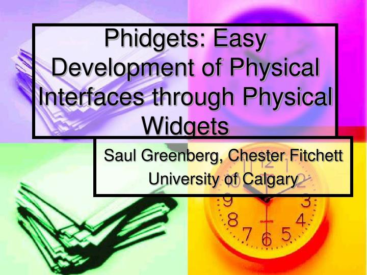 Phidgets easy development of physical interfaces through physical widgets