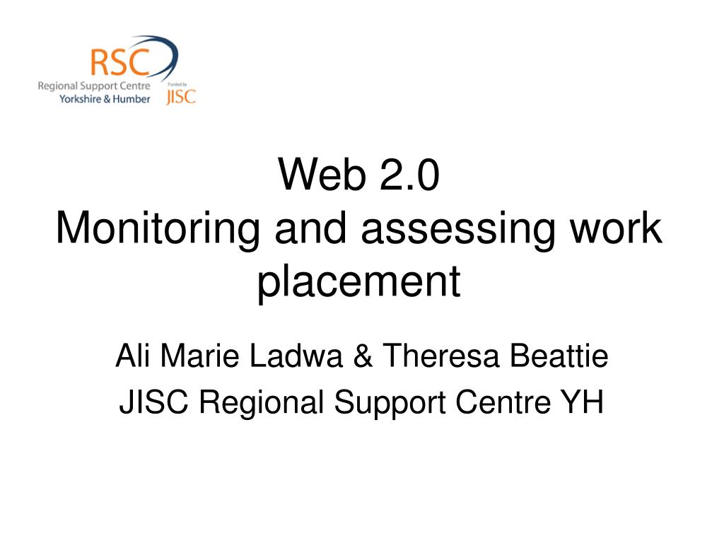 web 2 0 monitoring and assessing work placement l.