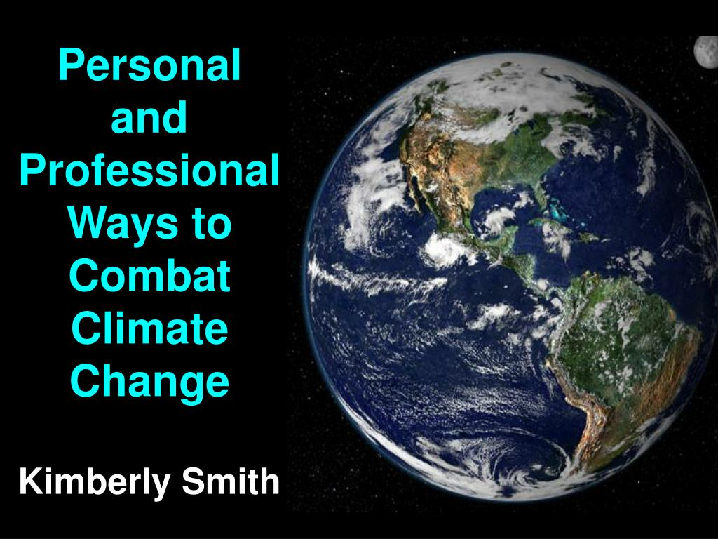 personal and professional ways to combat climate change kimberly smith l.