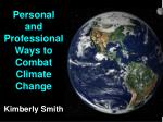 personal and professional ways to combat climate change kimberly smith