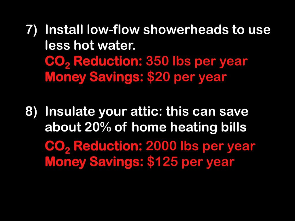 Install low-flow showerheads to use less hot water.