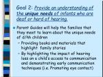goal 2 provide an understanding of the unique needs of infants who are deaf or hard of hearing