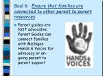 goal 6 ensure that families are connected to other parent to parent resources