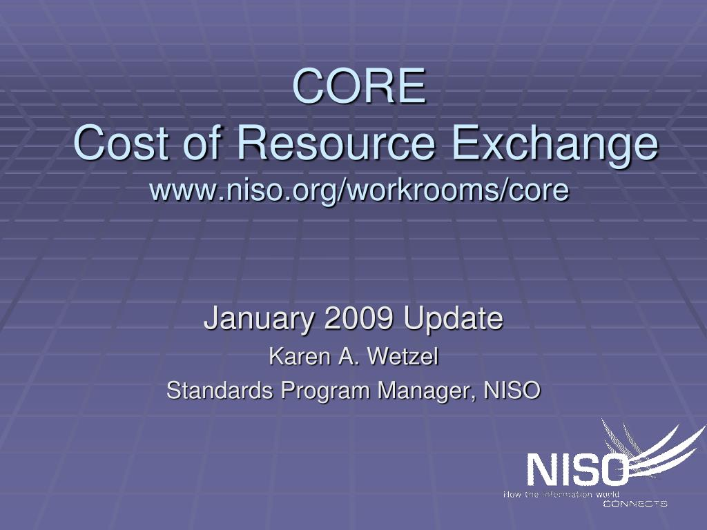 core cost of resource exchange www niso org workrooms core l.