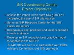 s r coordinating center project objectives