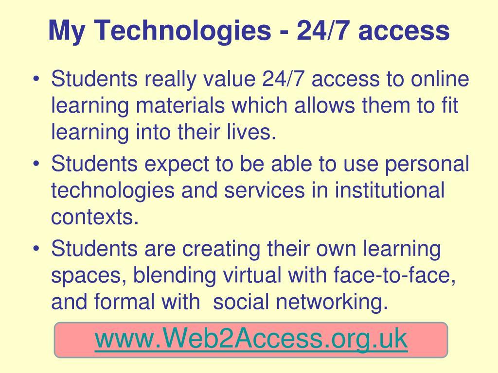 My Technologies - 24/7 access