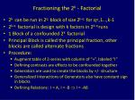 fractioning the 2 k factorial