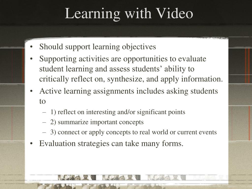 Learning with Video