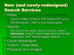 new and newly redesigned search services