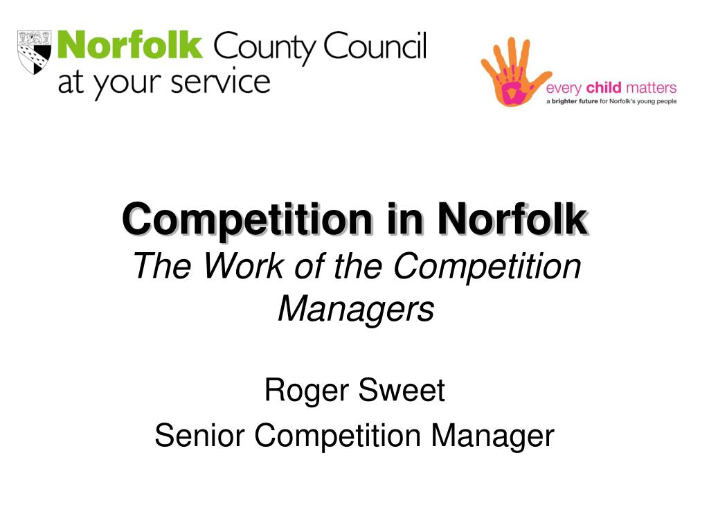 competition in norfolk the work of the competition managers l.