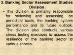 3 banking sector assessment studies division