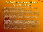 so do professional athletes earn their pay
