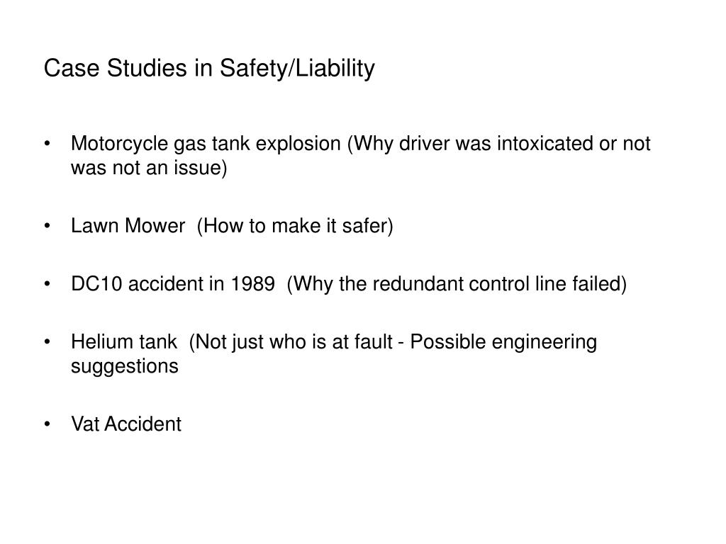 Case Studies in Safety/Liability
