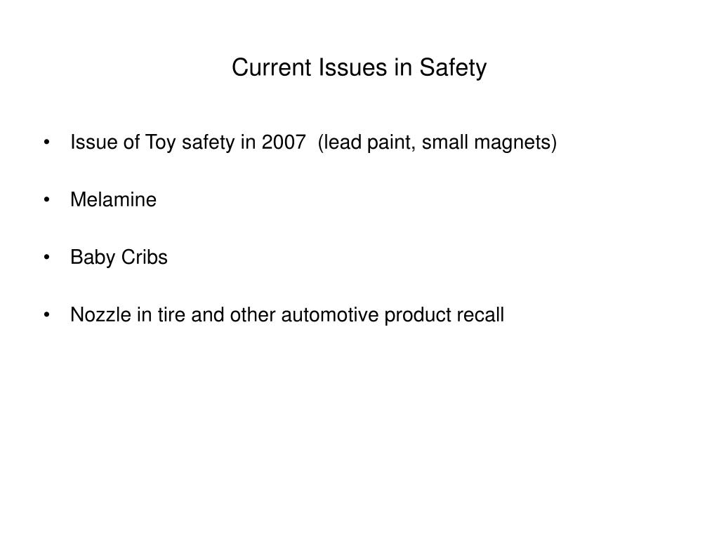 Current Issues in Safety