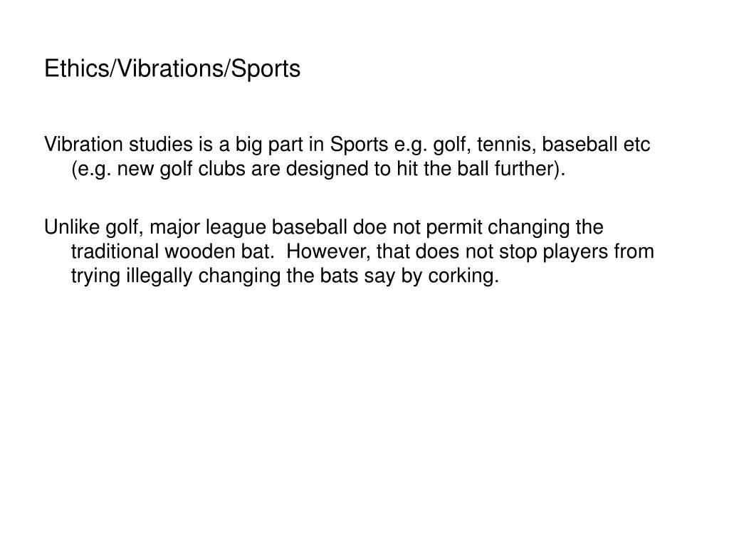 Ethics/Vibrations/Sports