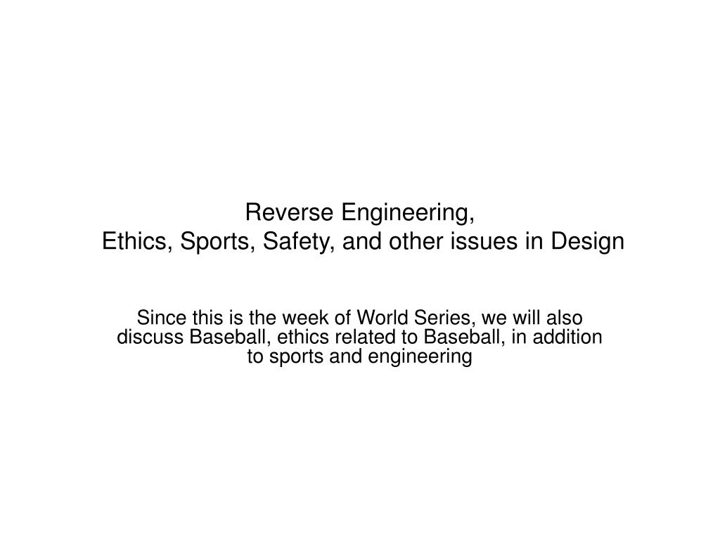 reverse engineering ethics sports safety and other issues in design l.