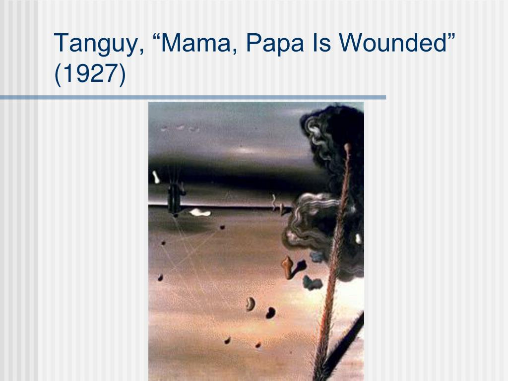 """Tanguy, """"Mama, Papa Is Wounded"""" (1927)"""