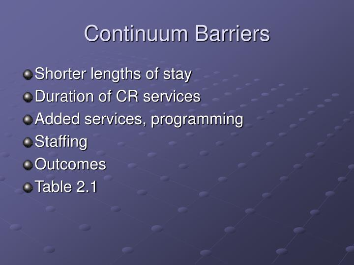 Continuum barriers