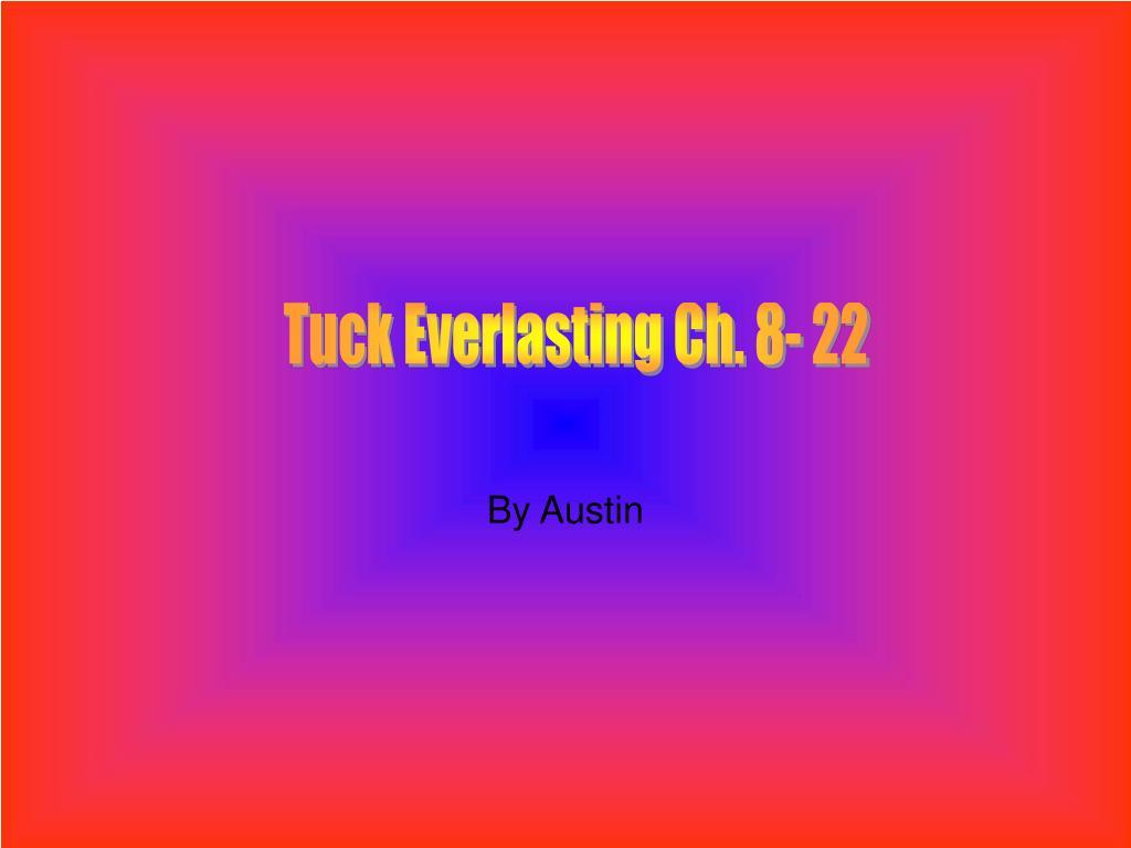 Tuck Everlasting Ch. 8- 22