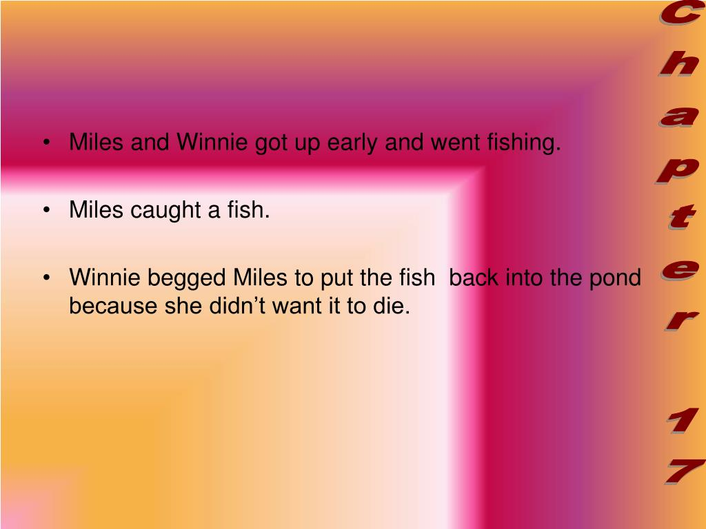 Miles and Winnie got up early and went fishing.