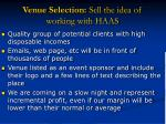 venue selection sell the idea of working with haas