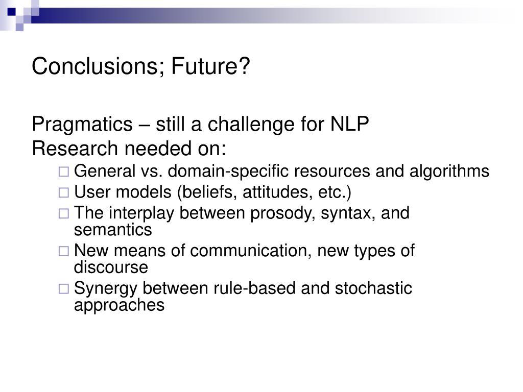 Conclusions; Future?
