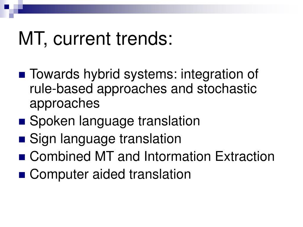 MT, current trends: