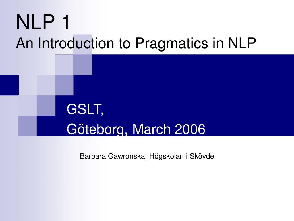 nlp 1 an introduction to pragmatics in nlp l.