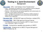 testing in a joint environment background