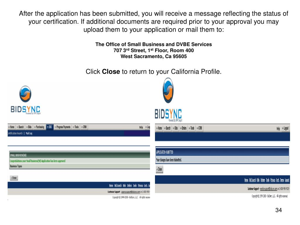 After the application has been submitted, you will receive a message reflecting the status of your certification. If additional documents are required prior to your approval you may upload them to your application or mail them to: