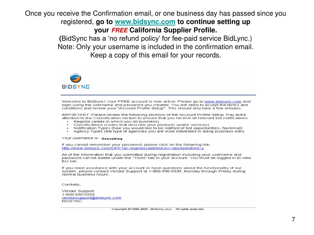 Once you receive the Confirmation email, or one business day has passed since you registered,