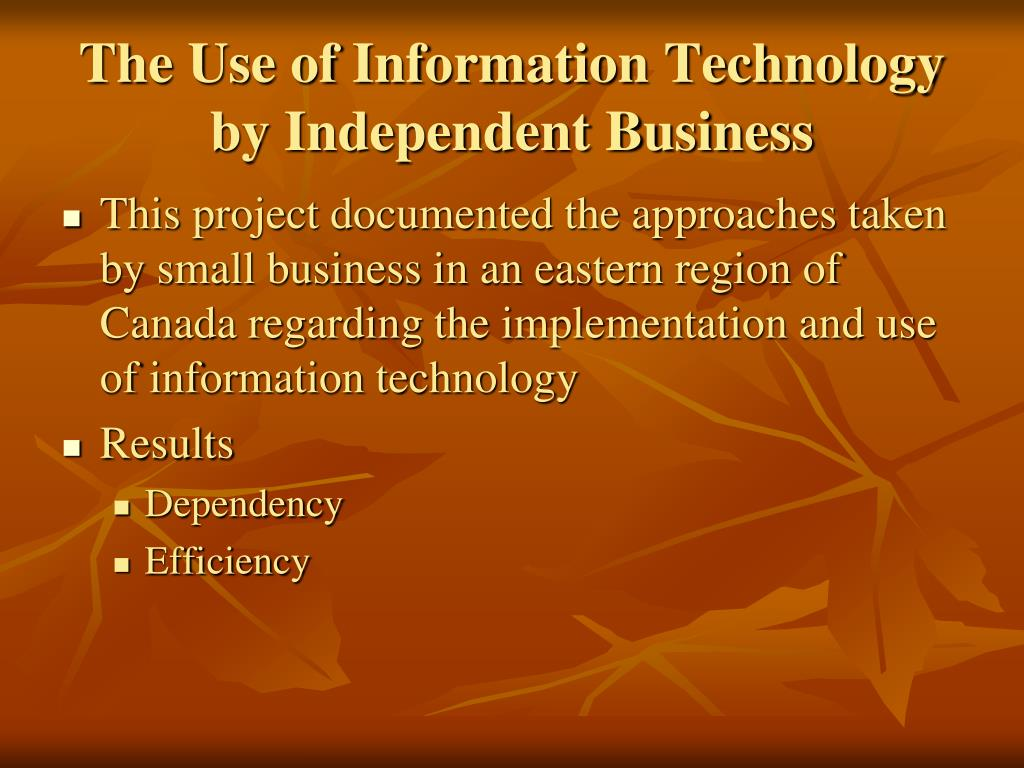 The Use of Information Technology by Independent Business
