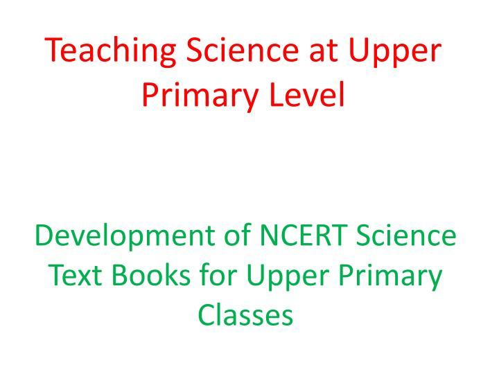 teaching science at upper primary level n.