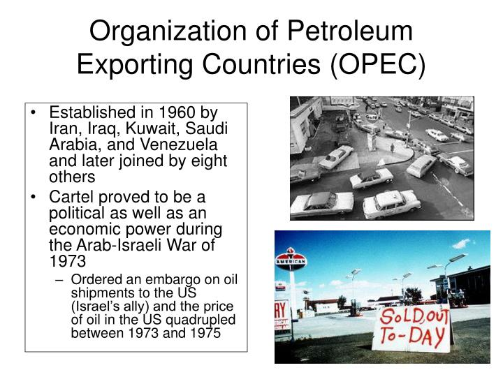 the political influence on world markets opec economics essay Political economy, branch of social science that studies the relationships between individuals and society and between markets and the state, using a diverse set of tools and methods drawn largely from economics, political science, and sociology.
