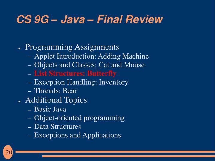 CS 9G – Java – Final Review