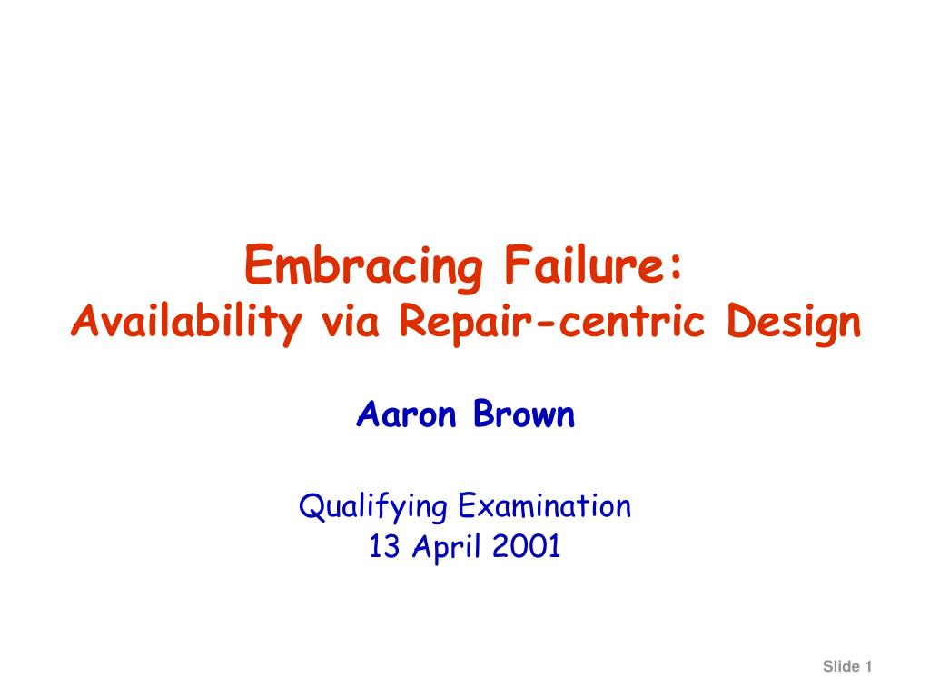 embracing failure availability via repair centric design l.