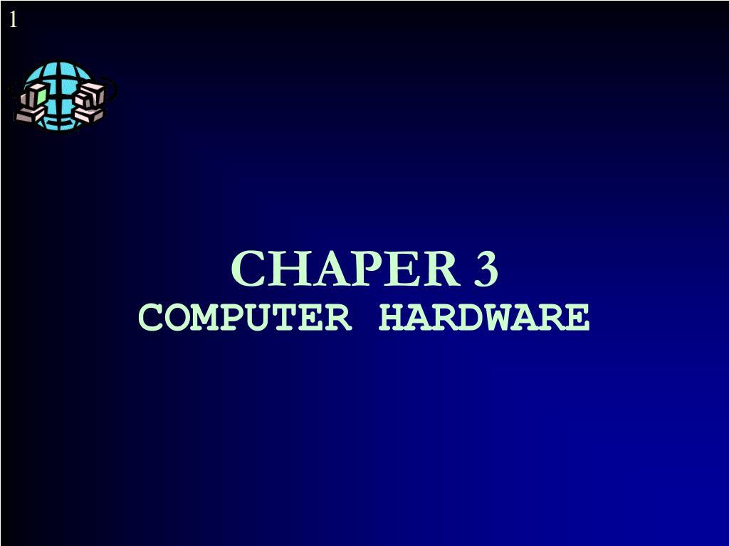 chaper 3 computer hardware l.