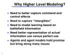 why higher level modeling