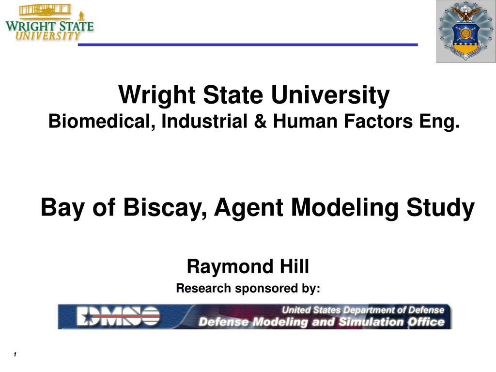 wright state university biomedical industrial human factors eng bay of biscay agent modeling study l.