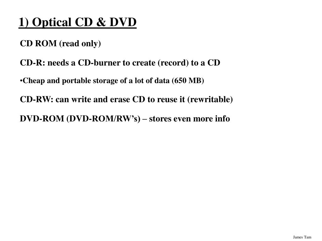 1) Optical CD & DVD