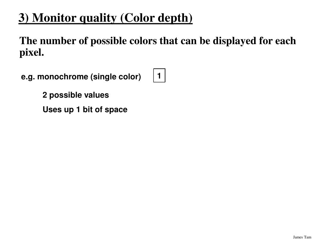3) Monitor quality (Color depth)