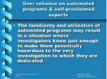 over reliance on automated programs self proclaimed experts