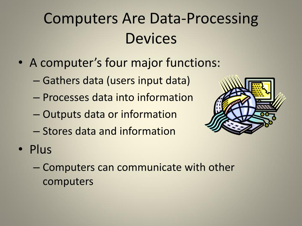 Computers Are Data-Processing Devices
