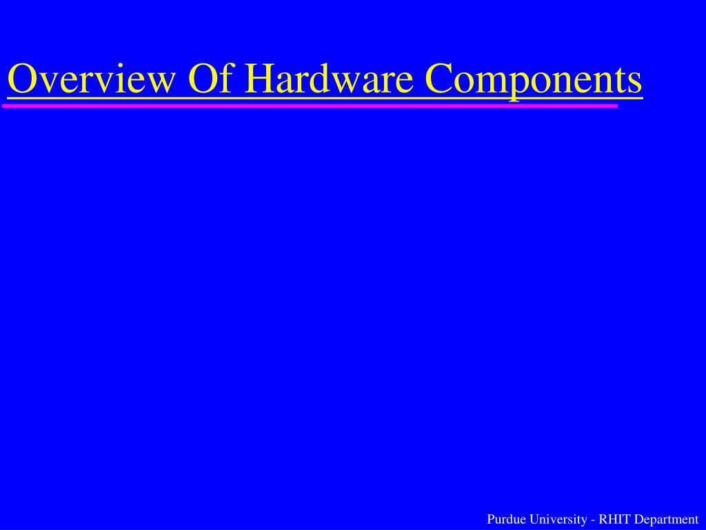 Overview Of Hardware Components
