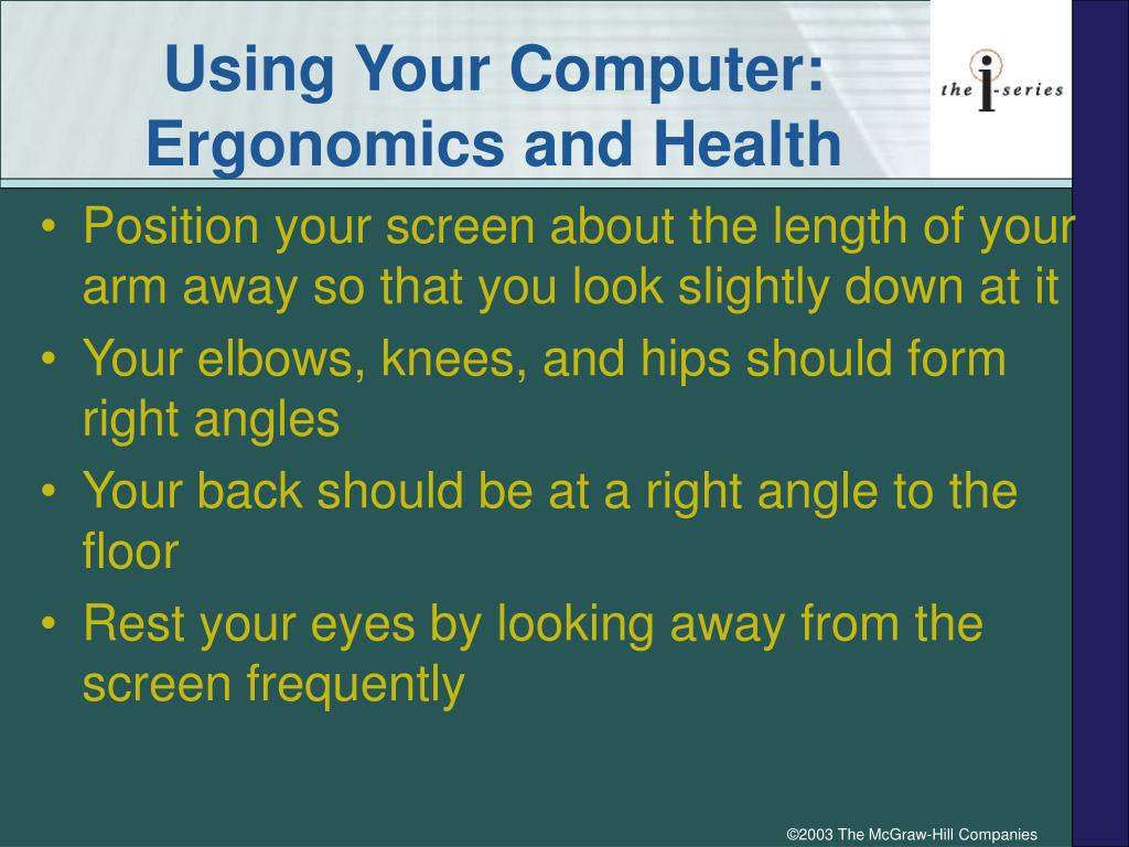Using Your Computer: Ergonomics and Health