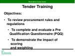 tender training