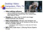 desktop video computers film tv