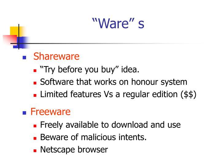"""""""Ware"""" s"""