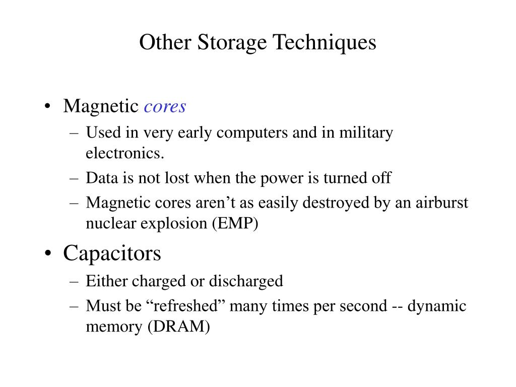 Other Storage Techniques
